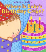 Where Is Baby's Birthday Cake? (Lift-The-Flap Book