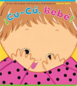 Cu-Cu, Bebe! [Board book] [Spanish]