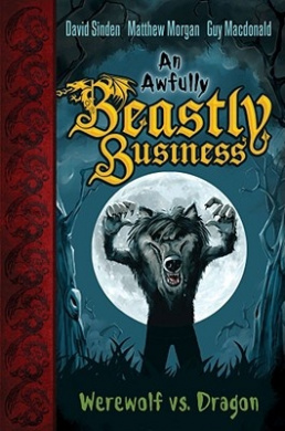 Werewolf Versus Dragon (Awfully Beastly Business (Hardcover))