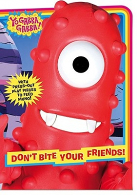 Don't Bite Your Friends! (Yo Gabba Gabba! (Board)) [Board book]