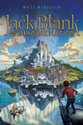 Jack Blank and the Imagine Nation (Jack Blank Adventures