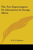 The Two Supercargoes or Adventures in Savage Africa