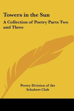 Towers in the Sun: A Collection of Poetry Parts Two and Three