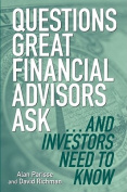 Questions Great Financial Advisors Ask... and Investors Need to Know