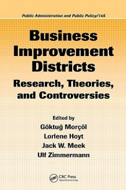 Business Improvement Districts: Research, Theories, and Controversies (Public Administration and Public Policy)