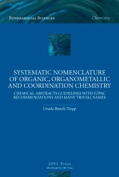 Systematic Nomenclature of Organic, Organometallic and Coordination Chemistry