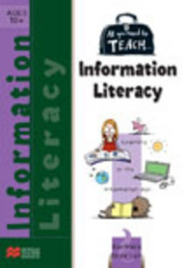 All You Need to Teach Information Literacy for Ages 10+ (All You Need to Teach S.)