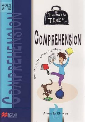 All You Need to Teach Comprehension - Ages 8-10 (All You Need to Teach S.)
