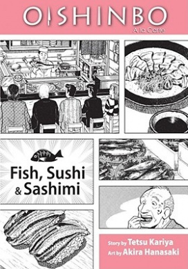 Oishinbo: A la Carte: Fish, Sushi & Sashimi (Oishinbo: a la Carte)