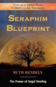 Seraphim Blueprint; The Power of Angel Healing