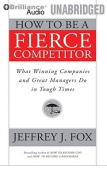 How to Be a Fierce Competitor [Audio]