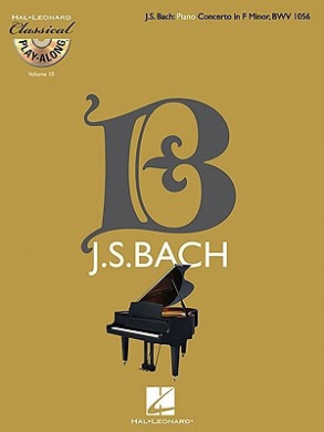 Classical Play-Along: J.S. Bach: Piano Concerto in F Minor, BWV 1056: Volume 10