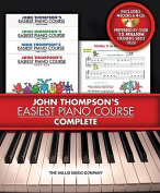 John Thompson's Easiest Piano Course - Complete