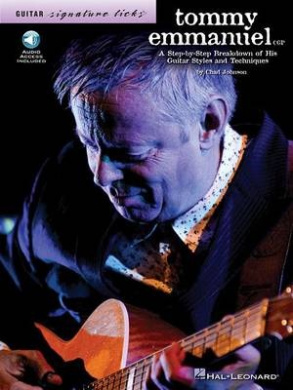 Tommy Emmanuel: A Step-By-Step Breakdown of His Guitar Styles and Techniques [With CD (Audio)]