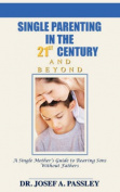 Single Parenting in the 21st Century and Beyond