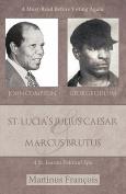 St. Lucia's Julius Caesar & Marcus Brutus