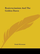 Rosicrucianism and the Golden Dawn