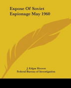 Expose of Soviet Espionage May 1960