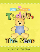 The Life and Times of Teddy, The Bear