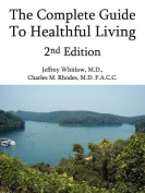 The Complete Guide To Healthful Living 2nd Edition