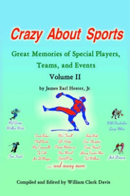 Crazy About Sports Volume II: Great Memories of Special Players, Teams, and Events