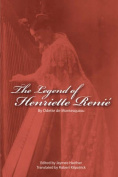 The Legend of Henriette Renie