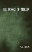 The Books of Merlin: I