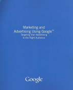 Marketing and Advertising Using Google