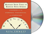 Manage Your Time to Reduce Your Stress [Audio]