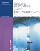 Introducing and Implementing Revit Architecture [With CDROM]