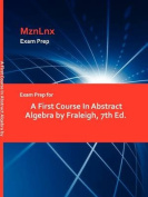 Exam Prep for A First Course In Abstract Algebra by Fraleigh, 7th Ed.