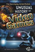 The Electrifying, Action-Packed, Unusual History of Video Games