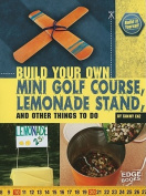 Build Your Own Mini Golf Course, Lemonade Stand and Other Things to Do
