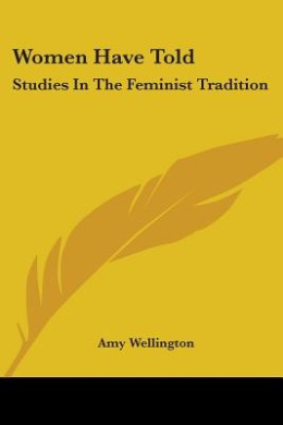 Women Have Told: Studies in the Feminist Tradition