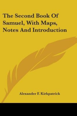 The Second Book of Samuel, with Maps, Notes and Introduction