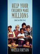 Help Your Children Make Million$