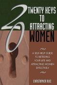 Twenty Keys To Attracting Women