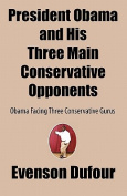 President Obama and His Three Main Conservative Opponents