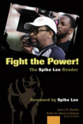 Fight the Power! The Spike Lee Reader
