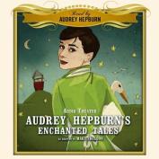 Audrey Hepburn's Enchanted Tales [Audio]