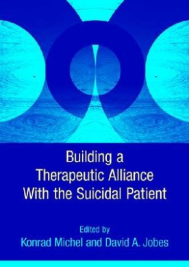 Building a Therapeutic Relationship with the Suicidal Patient