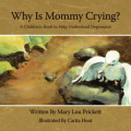 Why Is Mommy Crying?