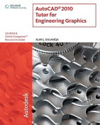 AutoCAD 2010 Tutor for Engineering Graphics [With CDROM]