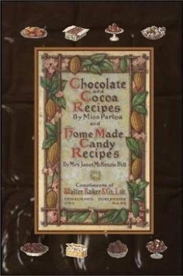 Chocolate and Cocoa Recipes By Miss Parloa and Home Made Candy Recipes By Mrs. Janet McKenzie Hill