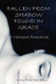 Fallen from Shadow Found in Grace - A Vampire Romance