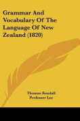 Grammar and Vocabulary of the Language of New Zealand