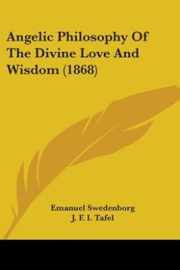 Angelic Philosophy of the Divine Love and Wisdom (1868)