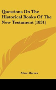 Questions On The Historical Books Of The New Testament