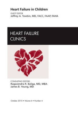 Heart Failure in Children, An Issue of Heart Failure Clinics (The Clinics: Internal Medicine)