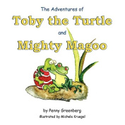 The Adventures of Toby the Turtle and Mighty Magoo